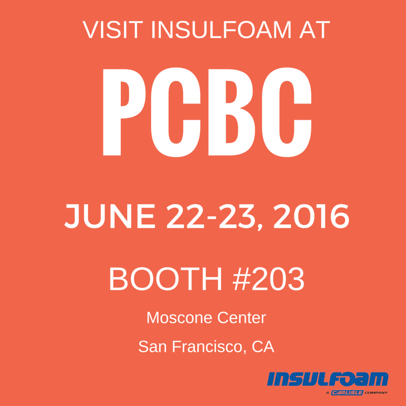 Up with the R-Values, Down with the Costs:  See for Yourself at PCBC, Booth #203